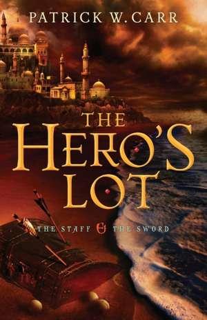 The Hero's Lot de Patrick W. Carr