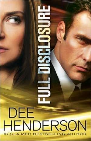 Full Disclosure de Dee Henderson