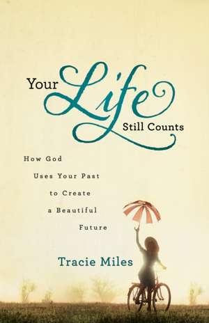 Your Life Still Counts de Tracie Miles