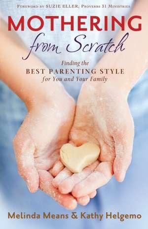 Mothering from Scratch de Melinda Means