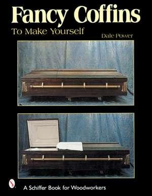 Fancy Coffins to Make Yourself de Dale Power