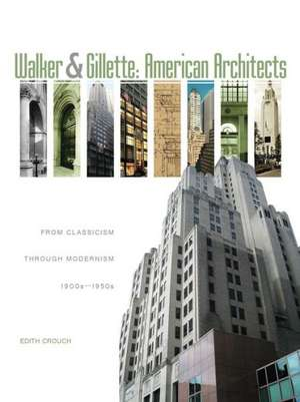 Walker & Gillette, American Architects