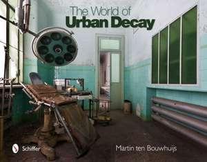 World of Urban Decay de Martin ten Bouwhuijs