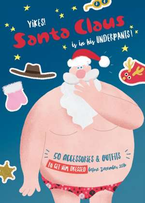 Yikes! Santa Claus is in His Underpants! de Ed Carosia