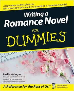 Writing a Romance Novel For Dummies de Leslie Wainger