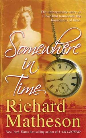 Somewhere in Time de Richard Matheson