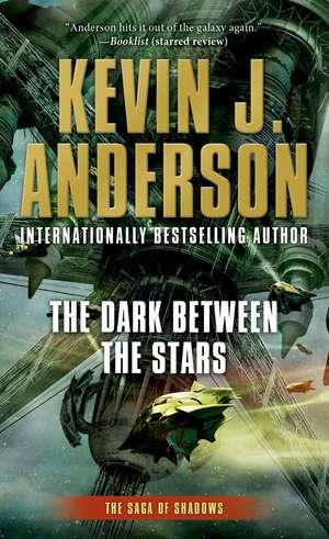 The Dark Between the Stars de Kevin J. Anderson