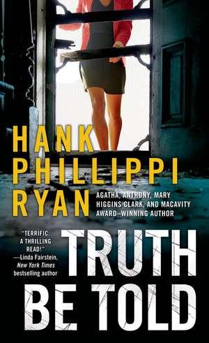 Truth Be Told de Hank Phillippi Ryan