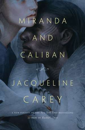 Miranda and Caliban de Jacqueline Carey