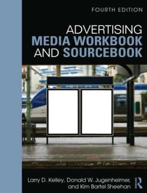 Advertising Media Workbook and Sourcebook de Larry D. Kelley