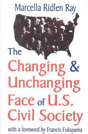 Changing and Unchanging Face of U.S. Civil Society de Marcella Ridlen Ray