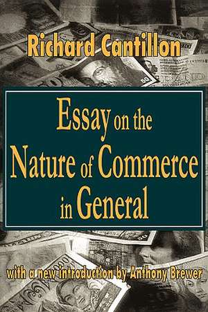 Essay on the Nature of Commerce in General de Richard Cantillon