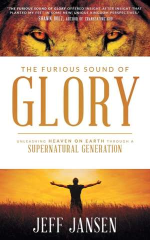 The Furious Sound of Glory de Jeff Jansen