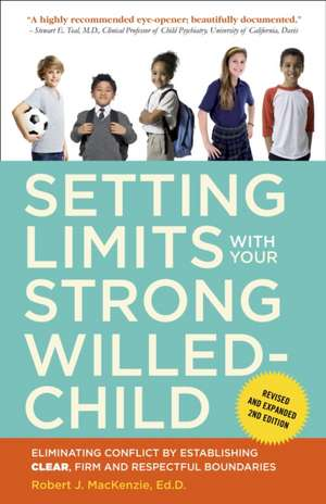 Setting Limits with Your Strong-Willed Child de Robert J. Mackenzie