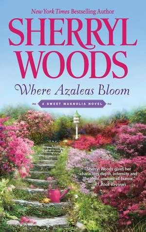 Where Azaleas Bloom de Sherryl Woods