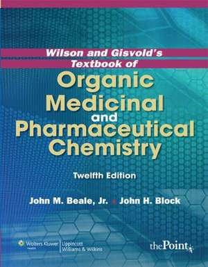 Wilson And Gisvolds Textbook Of Organic Medicinal And Pharmaceutical Chemistry