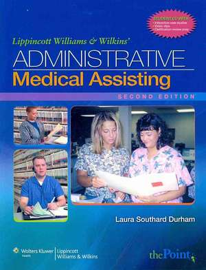 Lippincott Williams & Wilkins' Administrative Medical Assisting de Laura Southard Durham BS, CMA