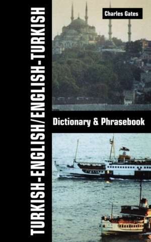 Turkish-English / English-Turkish Dictionary & Phrasebook de Charles Gates