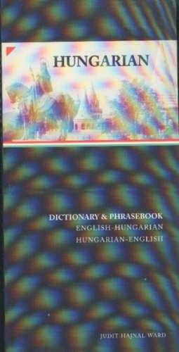 Hungarian-English / English-Hungarian Dictionary & Phrasebook de Judit Hajnal Ward
