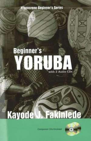 Beginner's Yoruba with 2 Audio CDs de Kayode J Fakinlede
