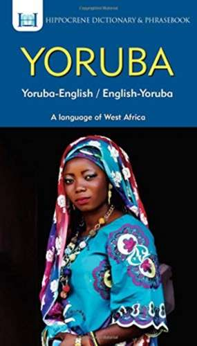 Yoruba-English/ English-Yoruba Dictionary & Phrasebook de Clement Odoje