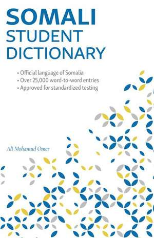 Somali Student Dictionary: English-Somali/ Somali-English de Ali Mohamud Omer