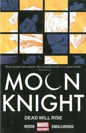 Moon Knight Volume 2: Dead Will Rise de Brian Wood
