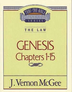 Thru the Bible Vol. 01: The Law (Genesis 1-15) de J. Vernon McGee