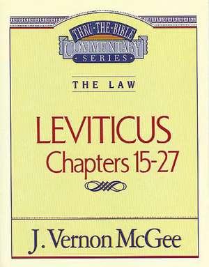 Thru the Bible Vol. 07: The Law (Leviticus 15-27) de J. Vernon McGee