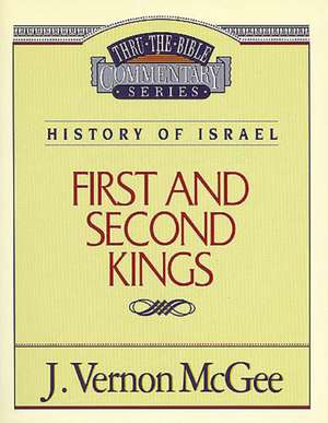 Thru the Bible Vol. 13: History of Israel (1 and   2 Kings) de J. Vernon McGee