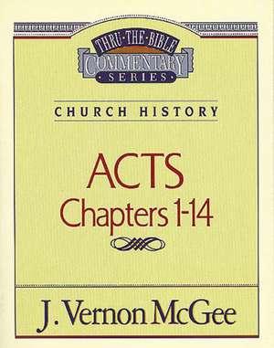 Thru the Bible Vol. 40: Church History (Acts 1-14) de J. Vernon McGee