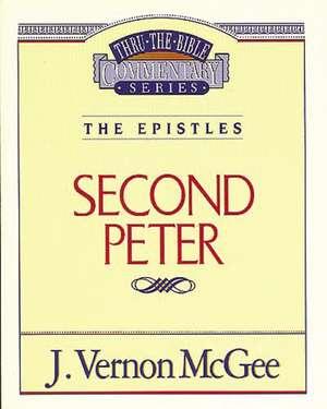 Thru the Bible Vol. 55: The Epistles (2 Peter) de J. Vernon McGee
