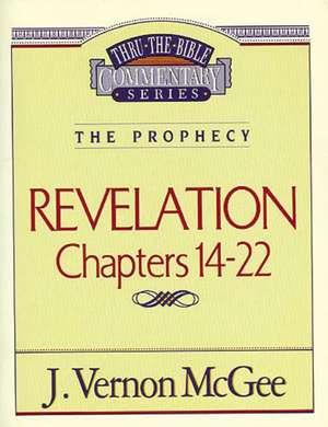 Thru the Bible Vol. 60: The Prophecy (Revelation 14-22) de J. Vernon McGee
