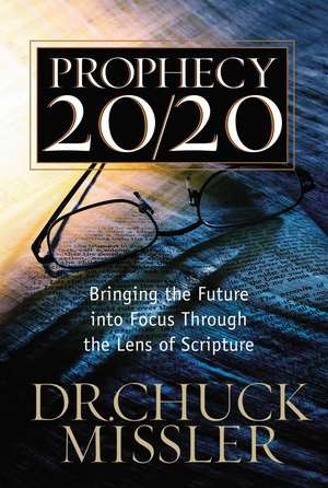 Prophecy 20/20: Profiling the Future Through the Lens of Scripture de Chuck Missler