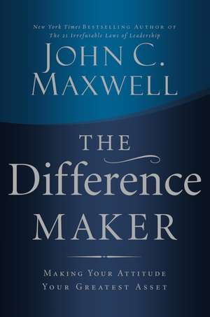 The Difference Maker de John C. Maxwell