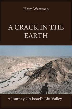 A Crack in the Earth de Haim Watzman