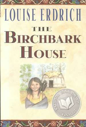 The Birchbark House de Louise Erdrich
