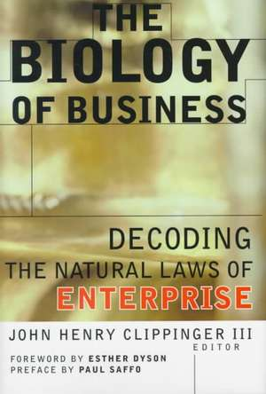 The Biology of Business: Decoding the Natural Laws of Enterprise de John Henry Clippinger, III