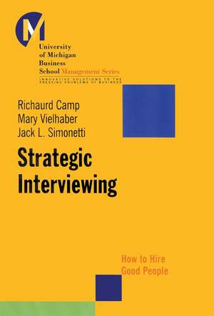 Strategic Interviewing: How to Hire Good People de Richaurd Camp