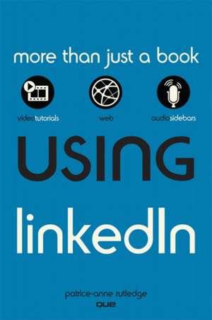 Using Linkedin de Patrice-Anne Rutledge