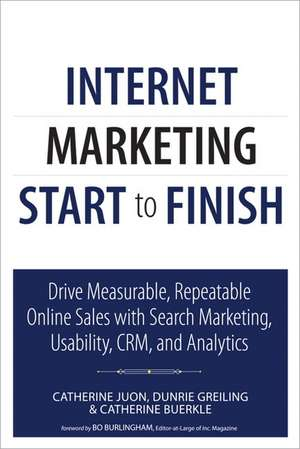 Internet Marketing Start to Finish de Catherine Margaret Juon