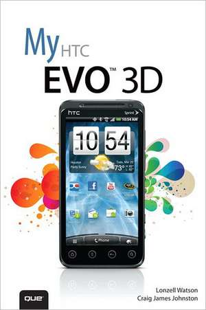 My Htc Evo 3D:  Using the Web to Market Directly to Businesses de Lonzell Watson