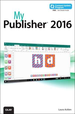 My Publisher 2016 (Includes Free Content Update Program):  Covers Windows 10 Tablets Including Microsoft Surface Pro de Laura Acklen