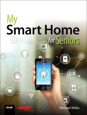 My Smart Home for Seniors de Michael Miller