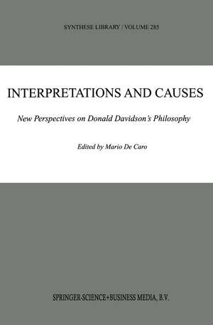 Interpretations and Causes: New Perspectives on Donald Davidson's Philosophy de Mario De Caro