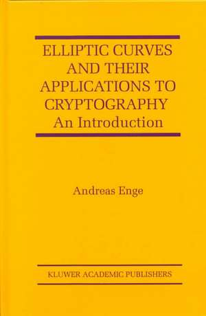 Elliptic Curves and Their Applications to Cryptography: An Introduction de Andreas Enge
