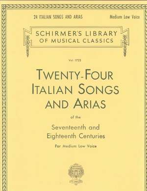 24 Italian Songs & Arias of the 17th & 18th Centuries: Schirmer Library of Classics Volume 1723 Medium Low Voice Book Only de  Hal Leonard Corp