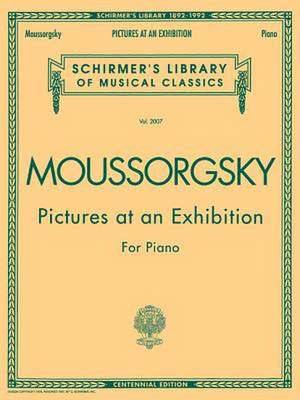 Pictures at an Exhibition (1874) - Centennial Edition: Schirmer Library of Classics Volume 2007 Piano Solo de Modest Mussorgsky
