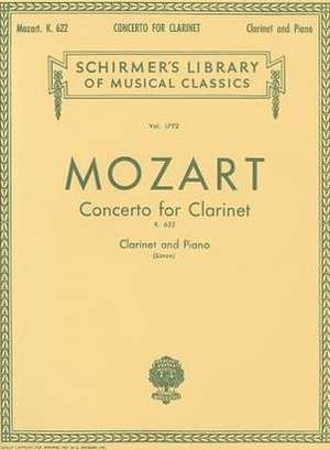 Mozart: Concerto for Clarinet, K. 622: For Clarinet and Piano de Wolfgang Amadeus Mozart