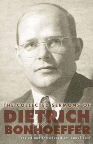 The Collected Sermons of Dietrich Bonhoeffer imagine